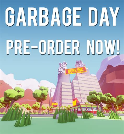 Pre-order now available for Garbage Day news - Indie DB